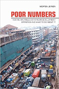 image for Poor Numbers: How We Are Misled by African Development Statistics and What to Do about It (Cornell Studies in Political Economy) by Morten Jerven (2013-02-19)