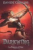 La freccia d'oro. Darkwing: 3