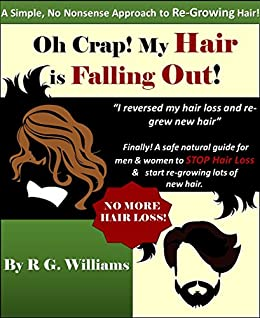 Oh Crap! My Hair is Falling Out!: Finally! A safe natural ...