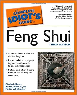 the complete idiot 39 s guide to feng shui third edition elizabeth moran master joseph yu. Black Bedroom Furniture Sets. Home Design Ideas
