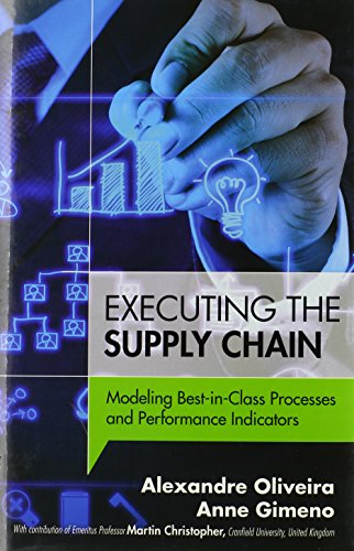 Executing the Supply Chain: Modeling Best-in-Class Processes and Performance Indicators (FT Press Operations Management) (Metrics Based Process Mapping)
