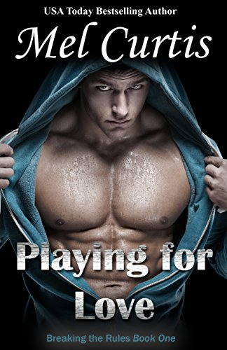 playing-for-love-a-bad-boy-sports-romance-breaking-the-rules-book-1