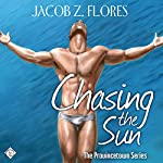 Chasing the Sun: Provincetown, Book 2 | Jacob Z. Flores