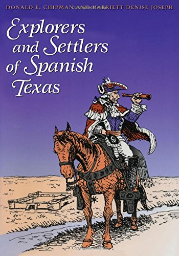 Explorers and Settlers of Spanish Texas: Men and Women of Spanish Texas
