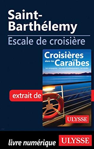 Saint-Barthélemy - Escale de croisière (French Edition)