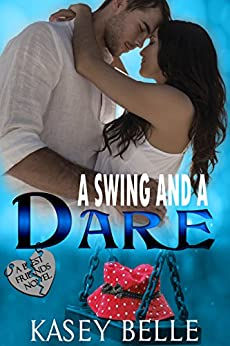 A Swing and a Dare (A Best Friends Novel Book 1) by [Belle, Kasey]
