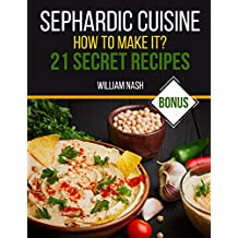 Sephardic cuisine. How to make it? 21 secret recipes.
