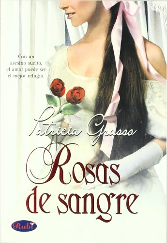 Rosas de sangre / Pleasuring the Prince (Spanish Edition) - Grasso, Patricia