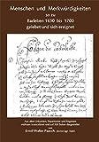 Menschen und Merkwürdigkeiten so zu Barleben 1650 bis 1700 gelebet und sich ereignet: Aus alten Urkunden, Repertorien und Regesten mühsam ... von Ernst-Walter Paasch, doctor agr. habil.