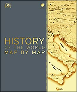 Amazon Com History Of The World Map By Map 9781465475855 Dk Books