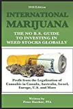 International Marijuana, 2018 Edition: The No B.S. Guide to Investing in Weed Stocks Globally