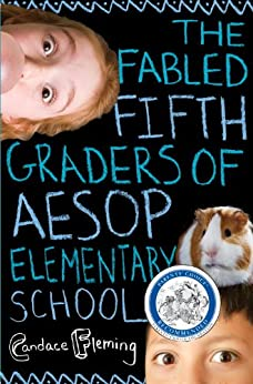 The Fabled Fifth Graders of Aesop Elementary School by [Fleming, Candace]