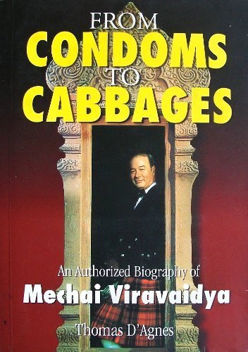 Download From Condoms to Cabbages: An Authorized Biography of Mechai Viravaidya ebook