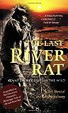 The Last River Rat, Kenny Salwey and J. Scott Bestul, 0896587495