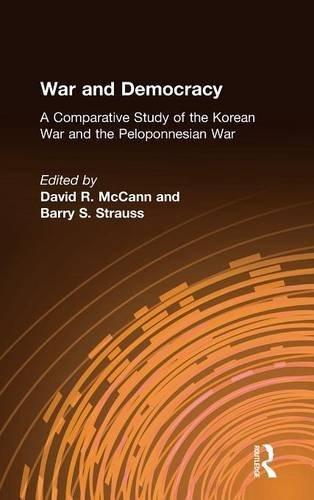 War and Democracy: A Comparative Study of the Korean War and the Peloponnesian War (An East Gate Book)
