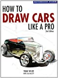 How to Draw Cars Like a Pro, Thom Taylor and Lisa Hallett, 0760323917