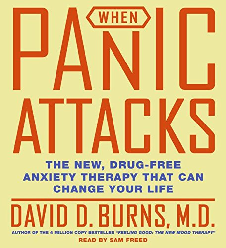 When Panic Attacks CD: The New, Drug-Free Anxiety Treatments That Can Change Your Life by Unknown