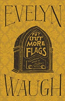Put Out More Flags by [Waugh, Evelyn]