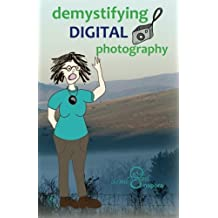 Demystifying Digital Photography