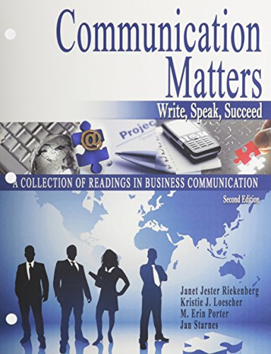 Communication Matters: Write, Speak, Succeed: A Collection of Readings in Business Communications