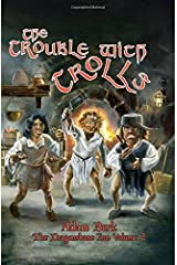 The Trouble With Trolls: The Second Tale from the Dragonsbane Inn (Volume 2) Paperback