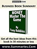 30-Minute Executive Summary of MONEY Master the Game by Tony Robbins: Business Book Summaries --- Read Less, Do More