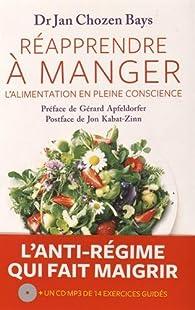 Réapprendre à manger : L'alimentation en pleine conscience par  Jan Chozen Bays