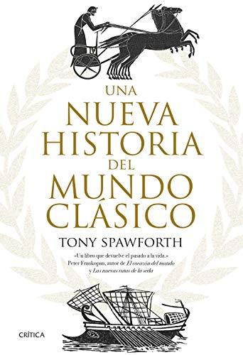 Una nueva historia del mundo clásico (Tiempo de Historia) por Tony Spawforth,Castells Auleda, Carme