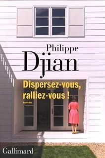 Dispersez-vous, ralliez-vous !, Djian, Philippe