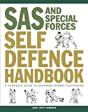 SAS and Special Forces Self Defence Handbook: A Complete Guide to Unarmed Combat Techniques