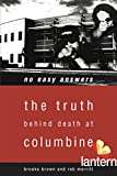 No Easy Answers: The Truth Behind Death at Columbine by Rob Merritt front cover