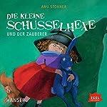 Die kleine Schusselhexe und der Zauberer (Die kleine Schusselhexe 1) | Anu Stohner
