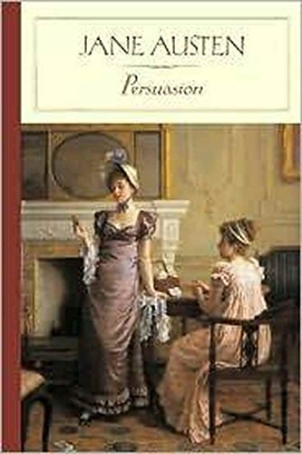 Persuasion - Jane Austen: Annotated by [Austen, Jane]