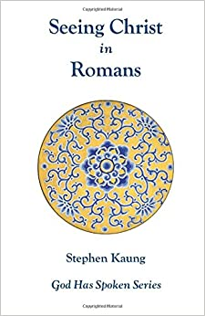 Book Seeing Christ in Romans: Seeing Christ in the Gospel (God Has Spoken)