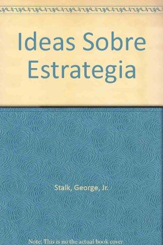 Ideas Sobre Estrategia (Spanish Edition)