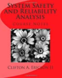 System Safety and Reliability Analysis, Clifton Ericson, 1499162383