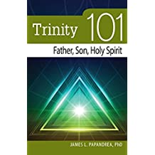 Trinity 101: Father, Son, and Holy Spirit by James L. Papandrea (2012-08-26)