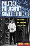 img - for Political Philosophy Comes to Rick's: Casablanca and American Civic Culture (Applications of Political Theory (Paperback)) book / textbook / text book