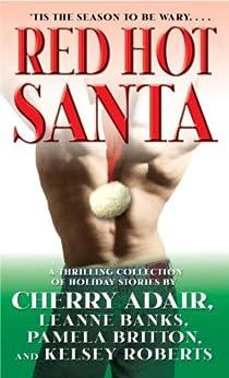 Red Hot Santa by [Adair, Cherry, Banks, Leanne, Britton, Pamela, Roberts, Kelsey]
