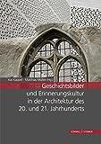Geschichtsbilder und Erinnerungskultur in der Architektur des 20. und 21. Jahrhunderts : Tagungsband, Kappel, Kai and Muller, Matthias, 3795428009