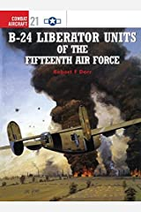 B-24 Liberator Units of the Fifteenth Air Force (Osprey Combat Aircraft 21) Paperback