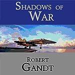 Shadows of War | Robert Gandt