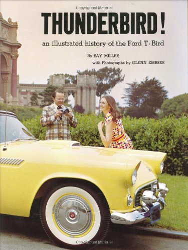 Thunderbird! An Illustrated History of the Ford T-Bird (The Ford Road Series, Vol. (Thunderbirds Wood)