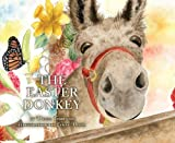 The Easter Donkey, Donna Thornton, 1620202700