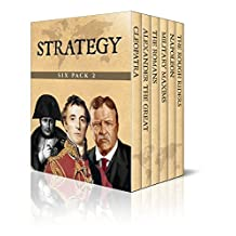 Strategy Six Pack 2 – Cleopatra, De Re Militari, Alexander the Great, Military Maxims, Napoleon and The Rough Riders (Illustrated)