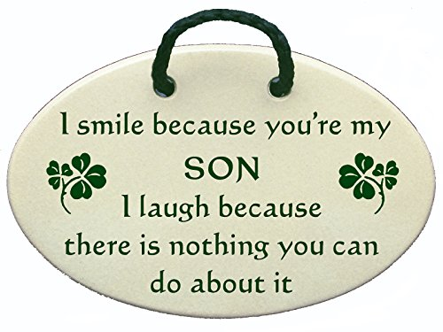 I smile because you're my SON I laugh because there is nothing you can do about it. Ceramic wall plaques handmade in the USA for over 30 years. Reduced price offsets shipping cost. by Mountain Meadows Pottery