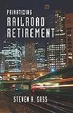 Privatizing Railroad Retirement, Sass, Steven A., 0880994940