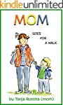 Mom Goes for a Walk: Picture book for...