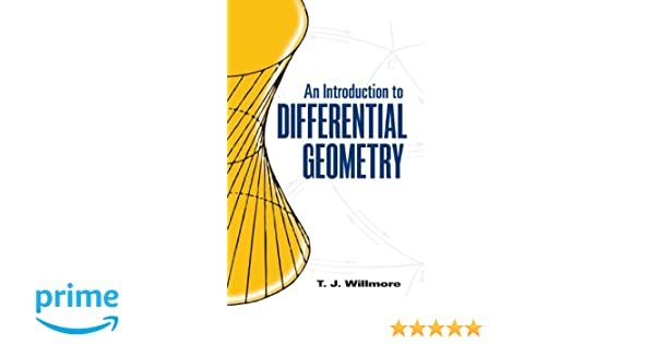 an introduction to differential geometry t j willmore