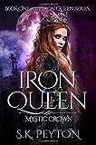 Iron Queen: Mystic Crown (Volume 1)